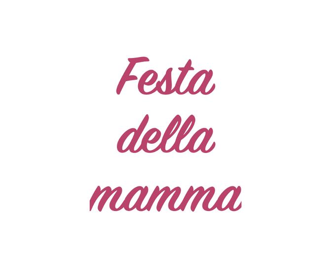 La Festa della Mamma si avvicina!
